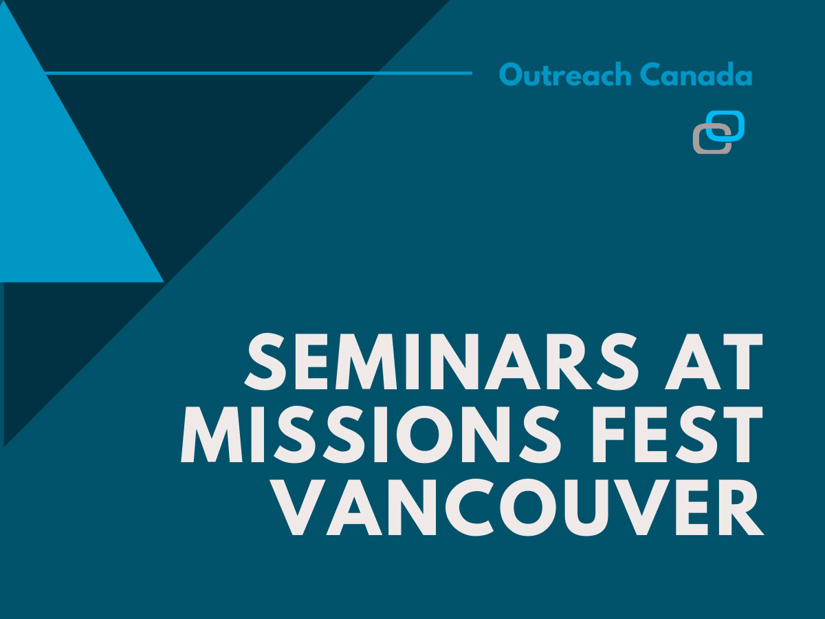 OC Seminars at Missions Fest Vancouver 2020